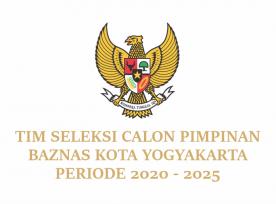 PENGUMUMAN HASIL SELEKSI ADMINISTRASI CALON PIMPINAN BAZNAS KOTA YOGYAKARTA 2020 - 2025